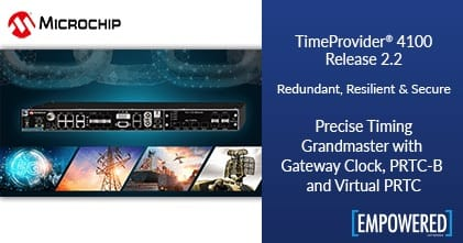 Microchip TimeProvider 4100 2.2 Software is Now Available